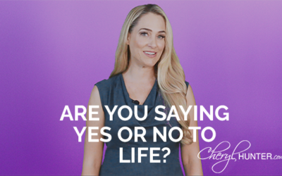 Are You Saying Yes or No to Life?